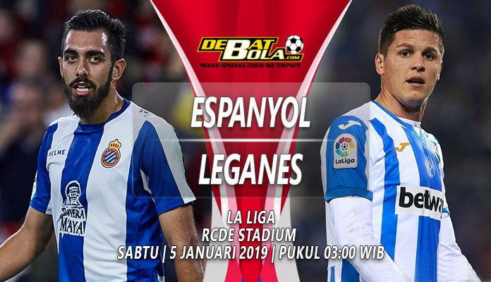 Prediksi Espanyol vs Leganes 5 Januari 2019