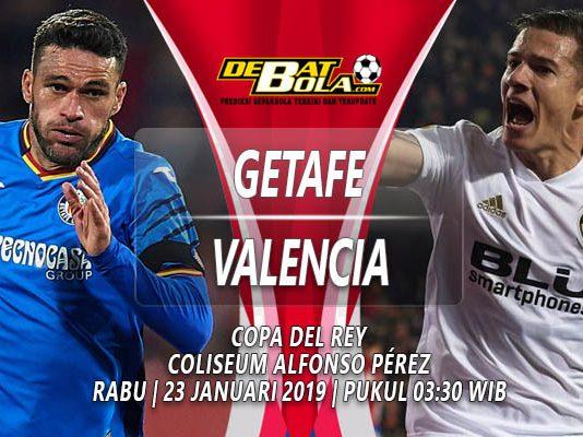 Prediksi Getafe vs Valencia 23 Januari 2019