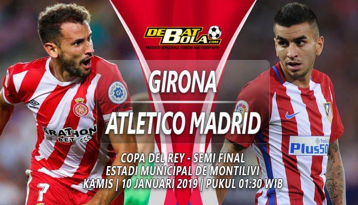 Prediksi Girona vs Atletico Madrid 10 Januari 2019