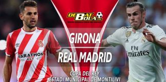 Prediksi Girona vs Real Madrid 1 Februari 2019