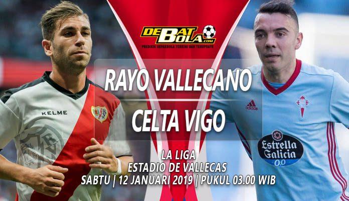 Prediksi Rayo Vallecano vs Celta Vigo 12 Januari 2019