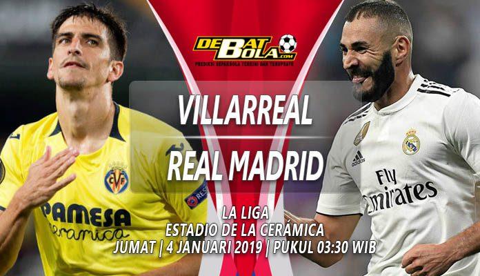 Prediksi Villarreal vs Real Madrid 4 Januari 2019