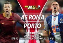 Prediksi AS Roma vs Porto 13 Februari 2019