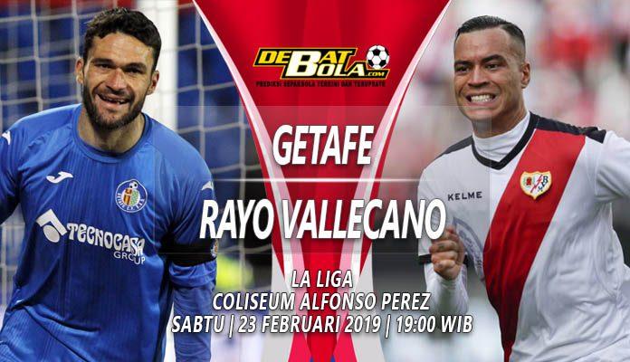 Prediksi Getafe vs Rayo Vallecano 23 Februari 2019