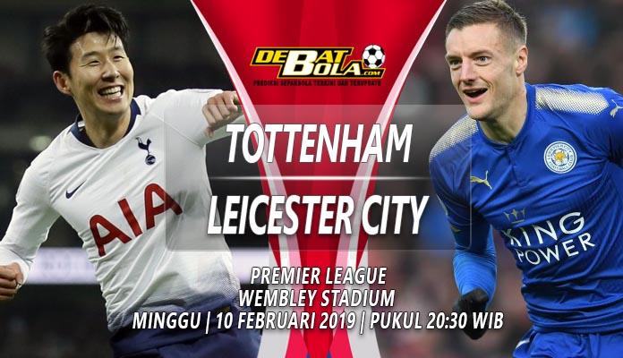 Tottenham Vs Leicester City: Prediksi Tottenham Hotspur Vs Leicester City 10 Februari 2019