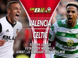 Prediksi Valencia vs Celtic 22 Februari 2019