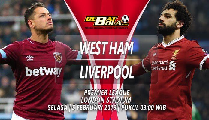 Prediksi West Ham vs Liverpool 5 Februari 2019