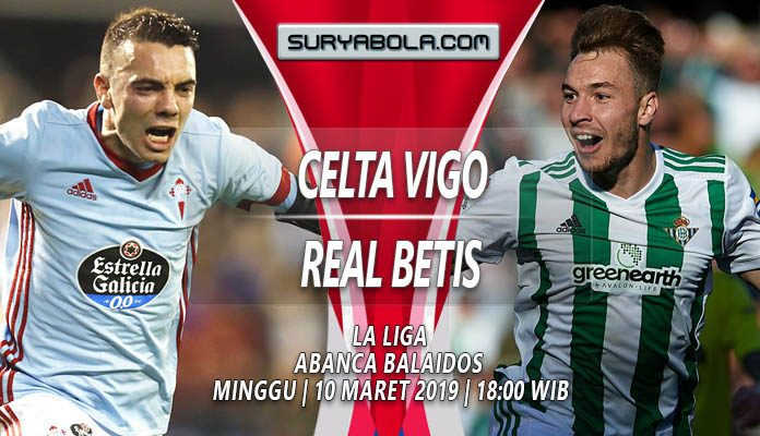Prediksi Celta Vigo vs Real Betis 10 Maret 2019