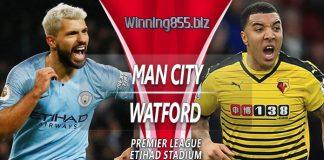 Prediksi Manchester City vs Watford 10 Maret 2019