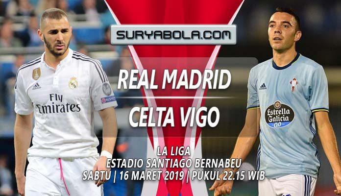 Prediksi Real Madrid vs Celta Vigo 16 Maret 2019