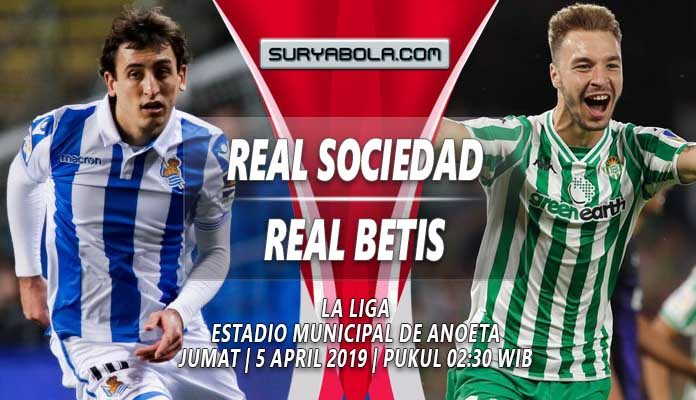 Prediksi Real Sociedad vs Real Betis 05 April 2019