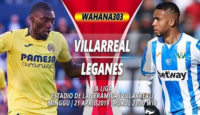 Prediksi Villarreal vs Leganes