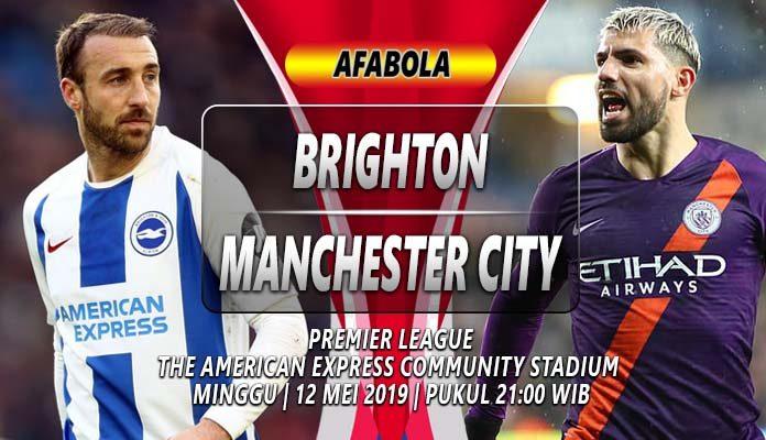 Prediksi Brighton vs Manchester City 12 Mei 2019