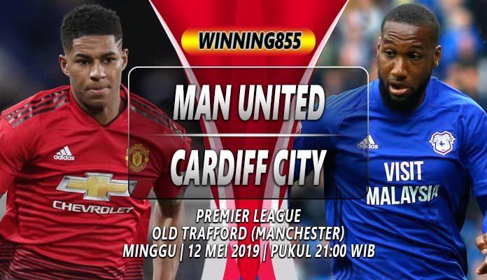 Prediksi Manchester United vs Cardiff 12 Mei 2019