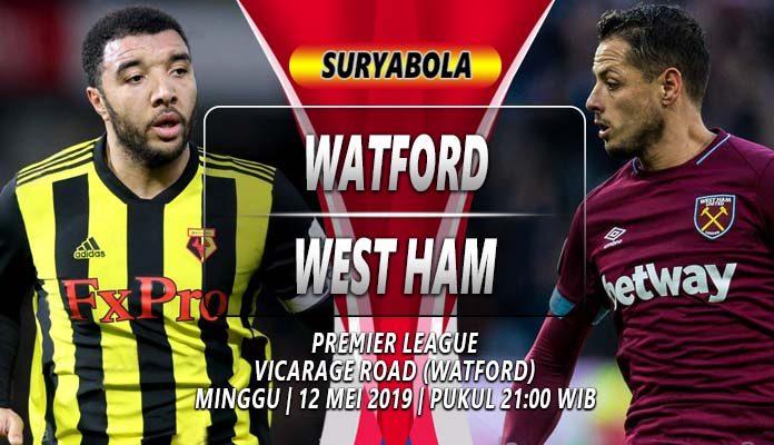Prediksi Watford vs West Ham 12 Mei 2019