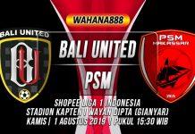 Prediksi Bali United vs PSM 01 Agustus 2019