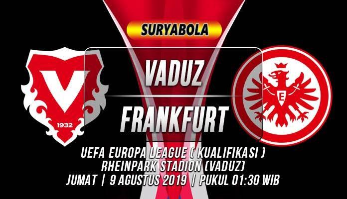 Prediksi Vaduz vs Eintracht Frankfurt