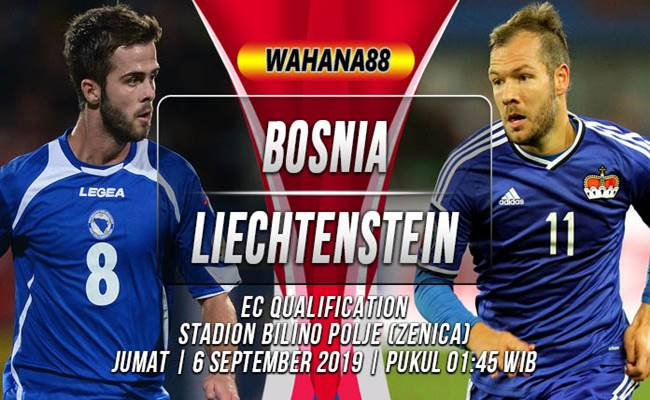 Prediksi Bosnia Herzegovina vs Liechtenstein 6 September 2019