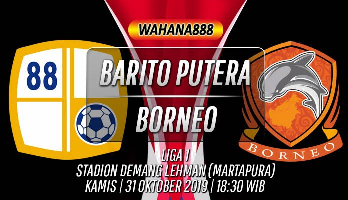 Prediksi Barito Putera vs Borneo 31 Oktober 2019
