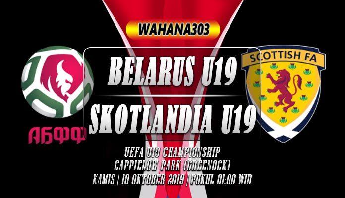 Prediksi Belarus U19 vs Skotlandia U19 10 Oktober 2019