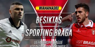 Prediksi Besiktas vs Sporting Braga 24 Oktober 2019