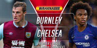 Prediksi Burnley vs Chelsea 26 Oktober 2019