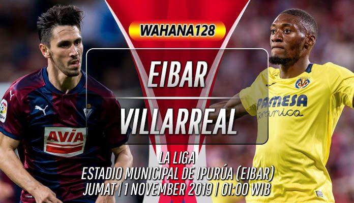 Prediksi Eibar vs Villarreal 1 November 2019