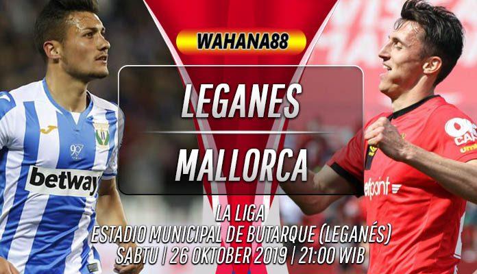 Prediksi Leganes vs Mallorca 26 Oktober 2019