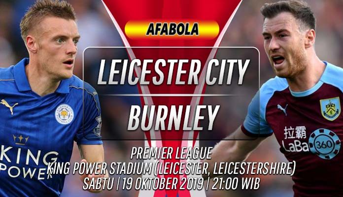 Prediksi Leicester vs Burnley 19 Oktober 2019
