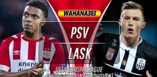 Prediksi PSV Eindhoven vs LASK 25 Oktober 2019