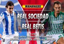 Prediksi Real Sociedad vs Real Betis 20 Oktober 2019
