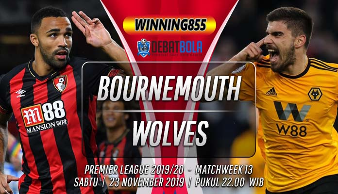 Prediksi Bournemouth vs Wolves 23 November 2019