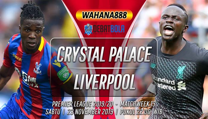 Prediksi Crystal Palace Vs Liverpool 23 November 2019