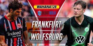 Prediksi Eintracht Frankfurt vs Wolfsburg 23 November 2019