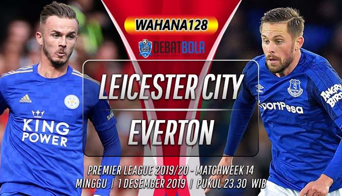Prediksi Leicester vs Everton 1 Desember 2019