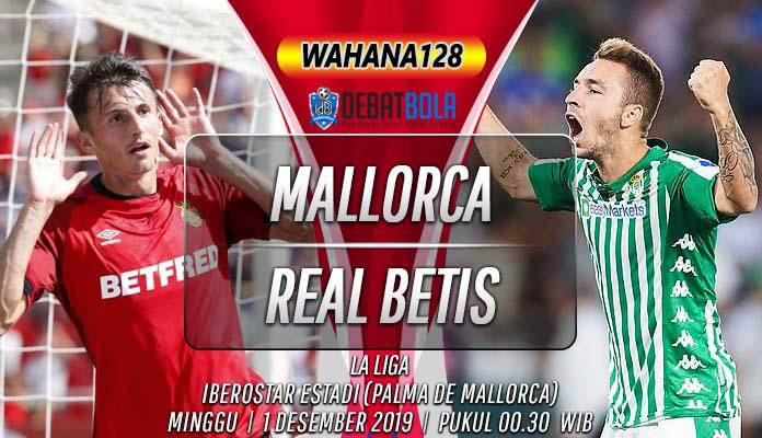 Prediksi Mallorca Vs Real Betis 1 Desember 2019