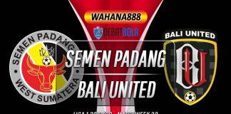 Prediksi Semen Padang vs Bali United 2 Desember 2019