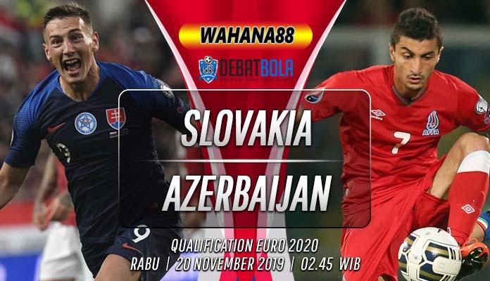 Prediksi Slovakia vs Azerbaijan 20 November 2019
