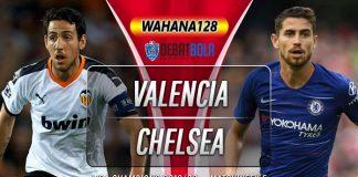 Prediksi Valencia vs Chelsea 28 November 2019