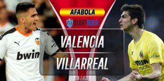 Prediksi Valencia vs Villarreal 1 Desember 2019