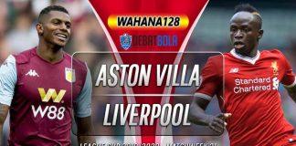 Prediksi Aston Villa vs Liverpool 18 Desember 2019