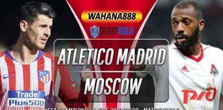 Prediksi Atletico Madrid vs Lokomotiv Moscow 12 Desember 2019
