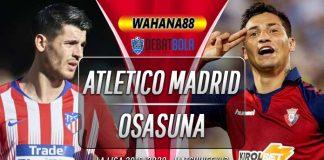Prediksi Atletico Madrid vs Osasuna 15 Desember 2019
