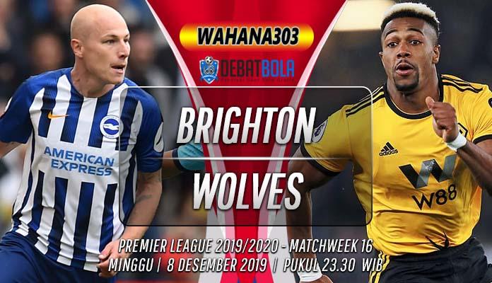 Prediksi Brighton vs Wolves 8 Desember 2019