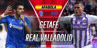 Prediksi Getafe vs Real Valladolid 15 Desember 2019