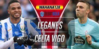 Prediksi Leganes vs Celta Vigo 9 Desember 2019