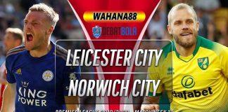 Prediksi Leicester vs Norwich 14 Desember 2019