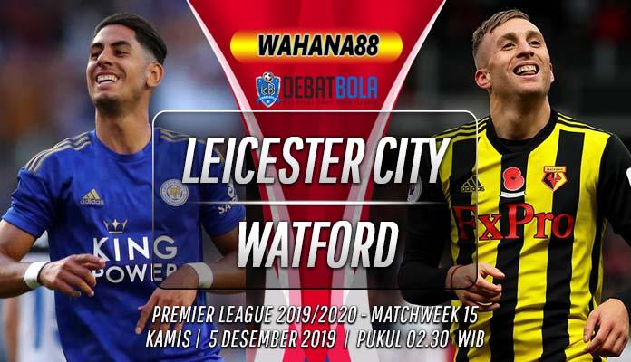 Prediksi Leicester vs Watford 5 Desember 2019