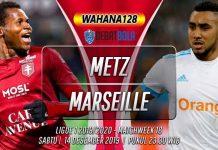 Prediksi Metz vs Marseille 14 Desember 2019