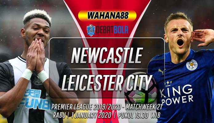 Prediksi Newcastle vs Leicester City 1 Januari 2020